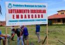 Prefeitura de Cabo Frio embarga administrativamente oito loteamentos irregulares em Tamoios e Maria Joaquina